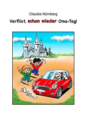 Verflixt, schon wieder Oma Tag! (German Edition) eBook: Claudia