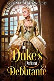 The Duke's Defiant Debutante