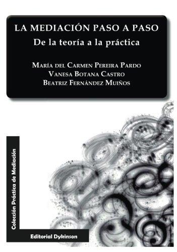 La Mediaci??n Paso A Paso. De La Teor??a A La Pr??ctica (Spanish Edition) by Vanesa Botana (2014-10-29)