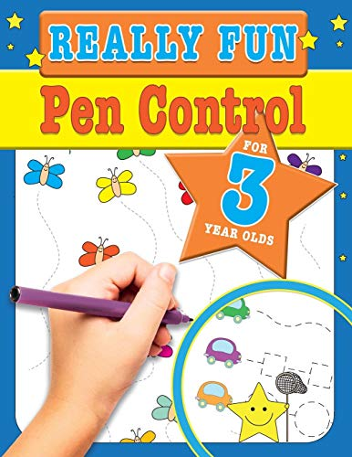 Really Fun Pen Control For 3 Year Olds: Fun & educational motor skill activities for three year old children