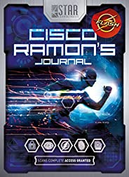 S.T.A.R. Labs: Cisco Ramon's Journal