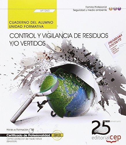 Cuaderno del alumno. Control y vigilancia de residuos y/o vertidos (UF1263). Certificados de profesionalidad. Control y protección del medio natural (SEAG0309) por Nieves Villaamil Touriño