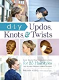 Best Hair Stylings - DIY Updos, Knots, and Twists: Easy, Step-by-Step Styling Review