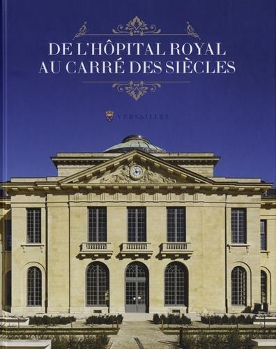 De l'Hôpital Royal au Carré des Siècles : L'histoire d'une résurrection : l'îlot de l'hôpital Richaud