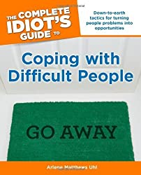 The Complete Idiot's Guide to Coping With Difficult People (Complete Idiot's Guides (Lifestyle Paperback)) by Arlene Matthews Uhl (2007-05-01)