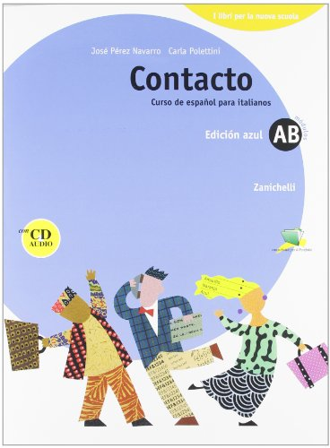 Contacto. Curso de español para italianos. Modulo A-B. Per le Scuole superiori. Con CD Audio