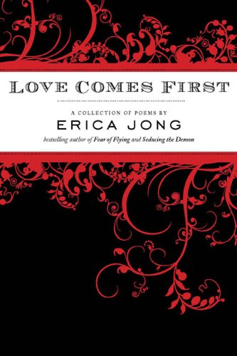 Love Comes First por Erica Jong