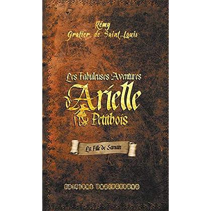Les Fabuleuses Aventures d'Arielle Petitbois: La fille de Samain