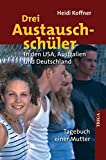 Drei Austauschschüler: In den USA, Australien und Deutschland