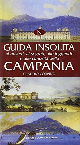Guida insolita ai misteri, ai segreti, alle leggende e alle curiosit della Campania