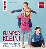 Nähen mit JERSEY - KLIMPERKLEIN: Nähideen für Kinder (Größe 104-164) - Pauline Dohmen