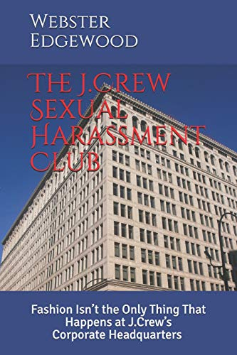 The J.Crew Sexual Harassment Club: Fashion Isn't the Only Thing That Happens at J.Crew's Corporate Headquarters