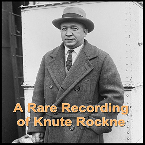 A Rare Recording of Knute Rockne  Audiolibri