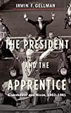 The President and the Apprentice: Eisenhower and Nixon, 1952-1961