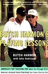 Butch Harmon's Playing Lessons: Improving Your Game Shot by Shot