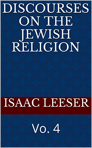 DISCOURSES on the Jewish Religion: Vo. 4 (English Edition)