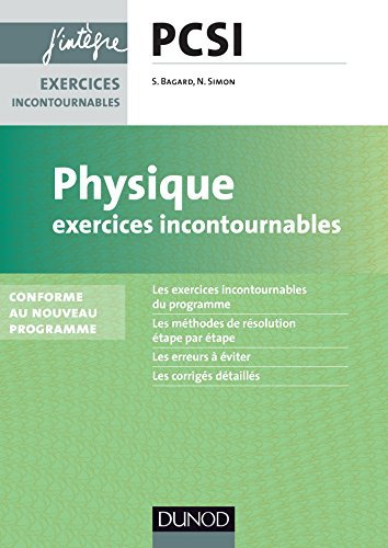 Physique Exercices incontournables PCSI - nouveau programme