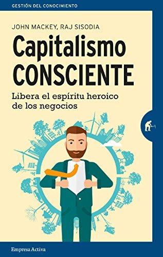Capitalismo consciente (Gestión del conocimiento) por Rajendra Sisodia