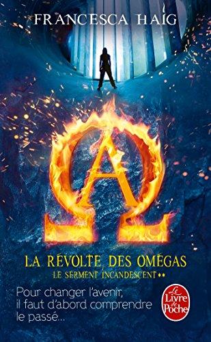 La Révolte des Omégas (Le Serment incandescent, Tome 2) par Francesca Haig