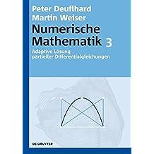 Numerische Mathematik: Adaptive Lösung partieller Differentialgleichungen (De Gruyter Lehrbuch)