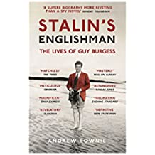 Stalin's Englishman: The Lives of Guy Burgess: The Lives of Guy Burgess (English Edition)