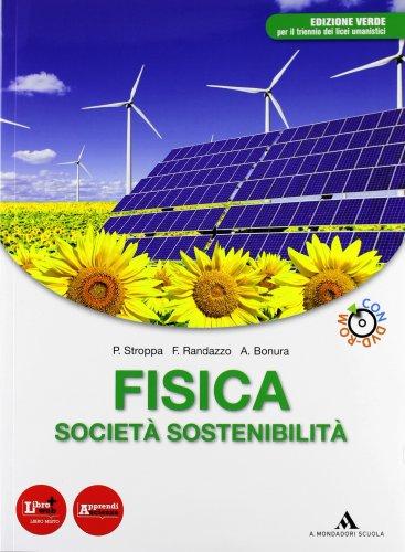 Fisica, società, sostenibilità. Volume unico. Ediz. verde. Per le Scuole superiori. Con DVD-ROM. Con espansione online