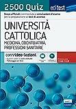 EdiTEST. Università Cattolica. Medicina, odontoiatria, professioni sanitarie. 2500 quiz. Con software