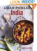 #10: Asian Pickles: India: Recipes for Indian Sweet, Sour, Salty, and Cured Pickles and Chutneys