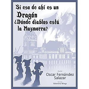 Si eso de ahí es un Dragón, ¿Dónde diablos está la Mazmorra? (Guía rápida sobre sucesos improbables nº 1)