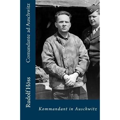 Comandante Ad Auschwitz: Kommandant In Auschwitz