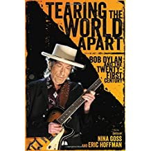 Tearing the World Apart: Bob Dylan and the Twenty-First Century (American Made Music)