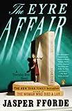 The Eyre Affair: A Thursday Next Novel by Fforde, Jasper (2003) Paperback