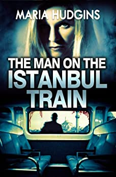 The Man on the Istanbul Train (A Lacy Glass Archaeology Mystery Book 2) (English Edition) von [Hudgins, Maria]