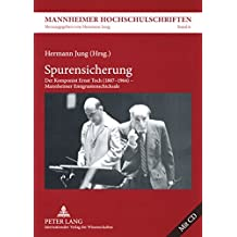 Spurensicherung: Der Komponist Ernst Toch (1887-1964) – Mannheimer Emigrantenschicksale (Mannheimer Hochschulschriften)
