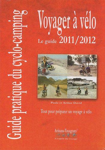 Voyager à vélo : Guide pratique du cyclo-camping par Paule David, Arthur David