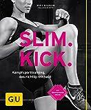 Slim Kick: Kampfsporttraining, das richtig reinhaut (GU Ratgeber Fitness)