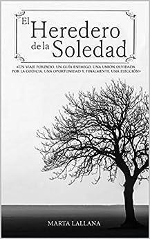 El Heredero de la Soledad: La verdadera guerra está en nuestras mentes de [Lallana, Marta]
