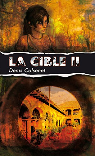 La cible II par Denis COLSENET