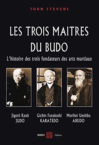 Les trois maîtres du budo : Jigorô Kanô - jûdô, Morei Ueshiba - aokidô, Gichin Funakoshi - karatedô