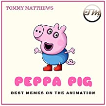 PEPPA PIG : Best Memes and Funny Jokes on the animation  (ADULT CONTENT) (Funny Memes) (English Edition)