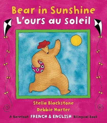 Bear in Sunshine: Bilingual French (Barefoot French & English Bilingual Book)