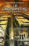 Avant Le labyrinthe - tome 5 : La Braise par Dashner