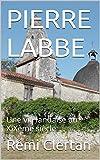 Image de PIERRE LABBE: Une vie landaise au XIXème siècle (Pierre Labbé. Une