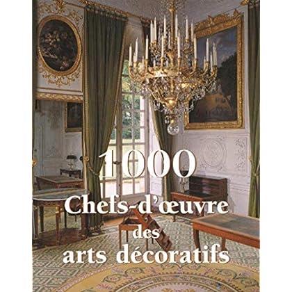 1000 Chefs-d'oeuvre des arts décoratifs