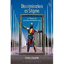 Discrimination as Stigma: A Theory of Anti-discrimination Law (English Edition)