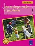 Jeux de doigts, rondes et jeux dansés - Tome 1 (+ CD audio)