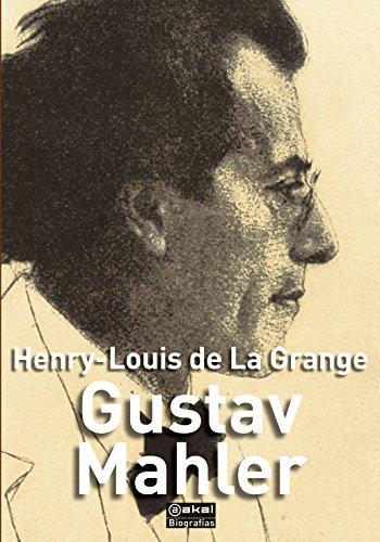 Gustav Mahler (Biografías) por Henry-Louise de La Grange