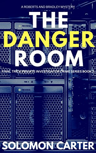 The Danger Room: Final Trick Private Investigator Crime Thriller Series Book 3