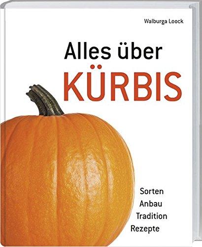 Sorten - Anbau - Tradition - Rezepte. ()