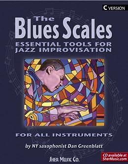 The Blues Scales - C Version von [Greenblatt, Dan]